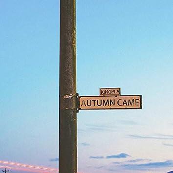 Autumn Came