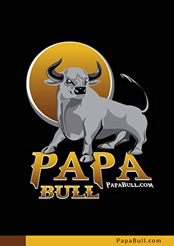 The Papa Bull: Your Step By Step Guide To Becoming A