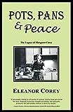 POTS, PANS & PEACE: The Legacy of Margaret Corey