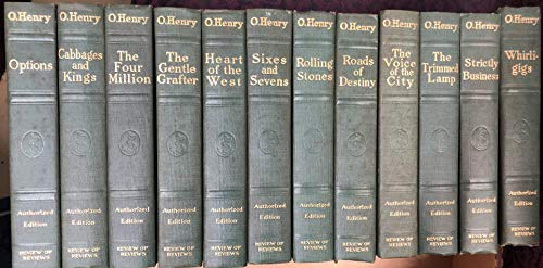Complete Works O. Henry Authorized Edition 12 Volume Set - Options - Cabbages & Kings - Four Million - Gentle Grafter - Heart of the West - Sixes & Sevens - Rolling Stones - Roads of Destiny - Voice of the City - Trimmed Lamp - Strictly Business - Whirlig
