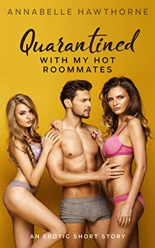 Quarantined with My Hot Roommates: A MFF Threesome Fantasy