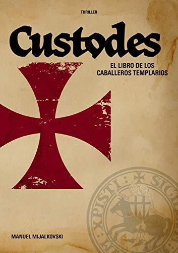 El Libro de los Caballeros Templarios: Custodes