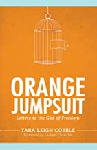 Orange Jumpsuit: Letters to the God of Freedom