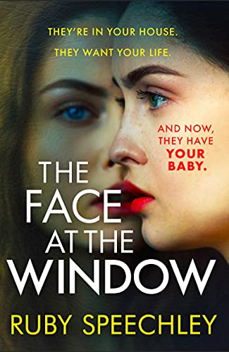The Face At The Window: A gripping, twisty thriller you won't be able to put down by [Ruby Speechley]