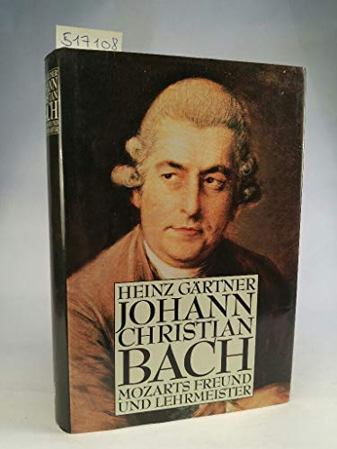 Johann Christian Bach. Mozarts Freund und Lehrmeister