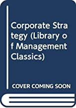 Corporate Strategy (The Library of Management Classics)