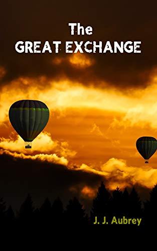 Book: THE GREAT EXCHANGE by J. J. Aubrey