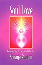 soul love awakening your heart centers