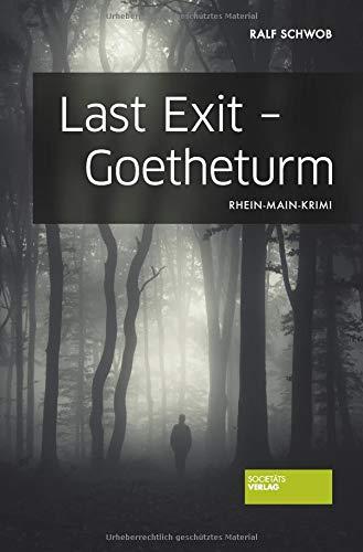 Last Exit - Goetheturm: Rhein-Main-Krimi