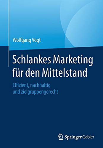 Schlankes Marketing für den Mittelstand: Effizient, nachhaltig und zielgruppengerecht