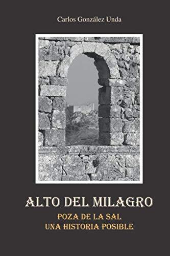 ALTO DEL MILAGRO: POZA DE LA SAL (UNA HISTORIA POSIBLE)