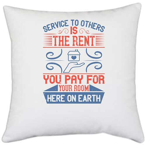 UDNAG White Polyester 'Volunteers | Service to Others is The Rent You Pay for Your Room here on Earth_1' Pillow Cover [16 Inch X 16 Inch]