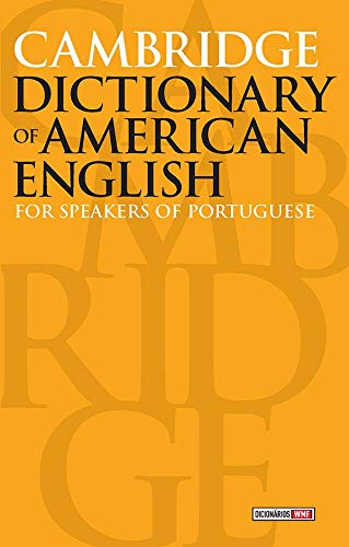 Cambridge dictionary of American English: For speakers of portuguese