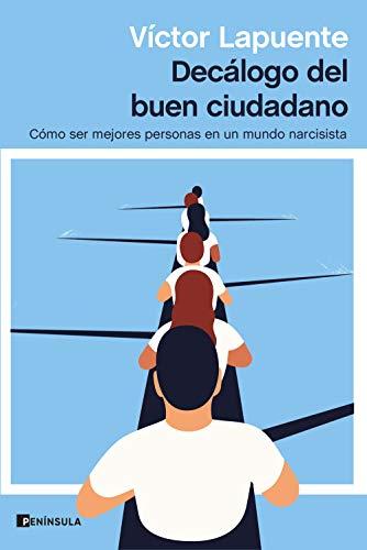 Decálogo del buen ciudadano: Cómo ser mejores personas en un mundo narcisista (ATALAYA)