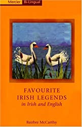 Favourite Irish Legends in Irish and English: A Dual Language Book: Bairbre McCarthy