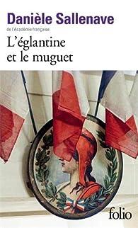 L'églantine et le muguet par Danièle Sallenave