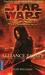 Star Wars - The Old Republic - Alliance Fatale de Sean WILLIAMS