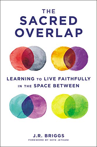 The Sacred Overlap: Learning to Live Faithfully in the Space Between (Seedbed Resources)