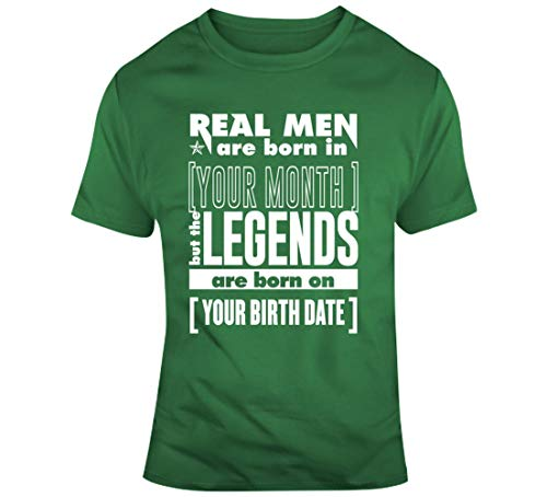 Real Men are Born in Your Month But The Legends are Born On Your Nacimiento Date Age Fecha de nacimiento Año Fecha de nacimiento Cumpleaños Personalizado Camiseta Irlandés Verde