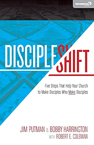 DiscipleShift: Five Steps That Help Your Church to Make Disciples Who Make Disciples (Exponential Series)