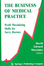 The Business of Medical Practice: Profit Maximizing Skills for Savvy Doctors