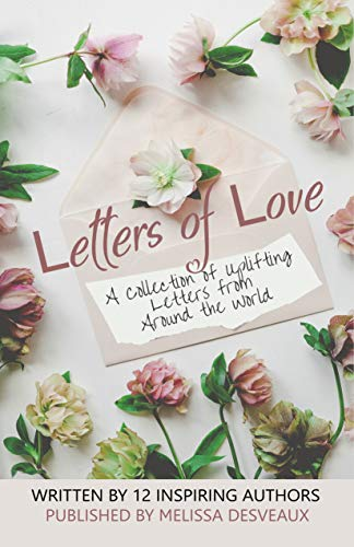 Letters of Love: A Collection of Uplifting Letters from Around the World (English Edition)