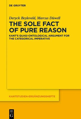 The Sole Fact of Pure Reason: Kant's Quasi-ontological Argument for the Categorical Imperative (Issn)