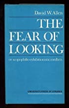 The Fear of Looking: Or Scopophilic-Exhibitionistic Conflicts