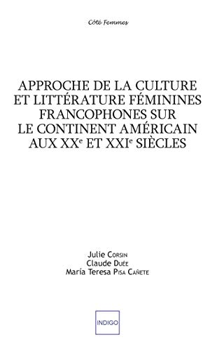 Approche de la culture et littérature féminines francophones sur le continent américain aux XXe et XXIe siècles