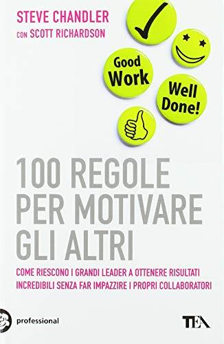 100 regole per motivare gli altri