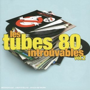 Les Tubes 80 Introuvables Volume 2