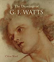 The Drawings of G. F. Watts