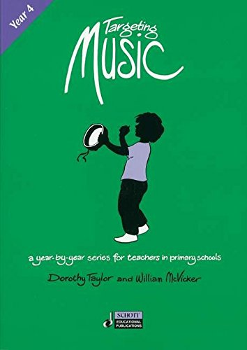 Targeting Music (Year 4): A year-by-year series for teachers in primary schools. Year 4. Ausgabe mit CD.