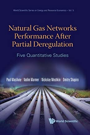 Natural Gas Networks Performance After Partial Deregulation: Five Quantitative Studies