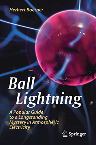 Ball Lightning: A Popular Guide to a Longstanding...