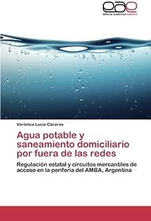 Agua potable y saneamiento domiciliario por fuera de las redes: Regulación estatal y circuitos mercantiles de acceso en la periferia del AMBA, Argentina (Spanish Edition)