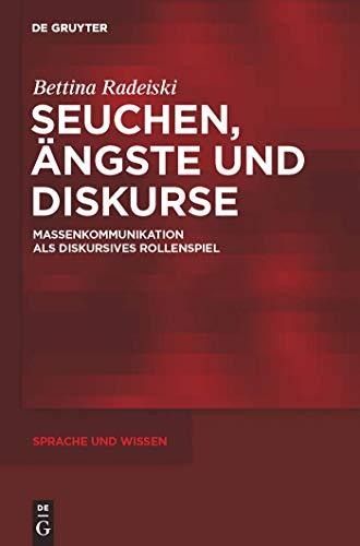 Seuchen, Ängste und Diskurse: Massenkommunikation als diskursives Rollenspiel (Sprache und Wissen (SuW) 5)