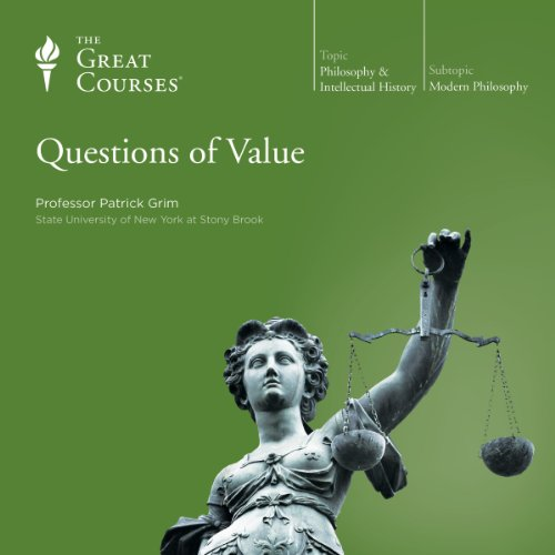 Questions of Value                   By:                                                                                                                                 Patrick Grim,                                                                                        The Great Courses                               Narrated by:                                                                                                                                 Patrick Grim                      Length: 12 hrs and 16 mins     102 ratings     Overall 4.6