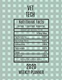 Vet tech Weekly Planner 2020 - Nutritional Facts: Vet tech Gift Idea For Men & Women | Weekly Planner Appointment Book Agenda Nutritional Info | To Do List & Notes Sections | Calendar Views