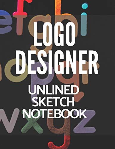 Logo Designer Unlined Sketch Notebook: Perfect for Artists Architectural Fashion Graphic Designers, Table of Content with Page Numbers, Large Blank White Papers 300 Pages 8.5x11 inches
