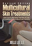 Multicultural Skin Treatments Revised Edition: Learn How to Effectively Treat Skin of Color by Combining Chemical Peel and Laser Treatments