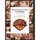 Here's Looking At You, Warner Bros.: The History of the Warner Bros. Studios