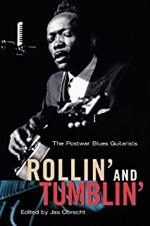 Rollin' and Tumblin' - The Postwar Blues Guitarists (Softcover)