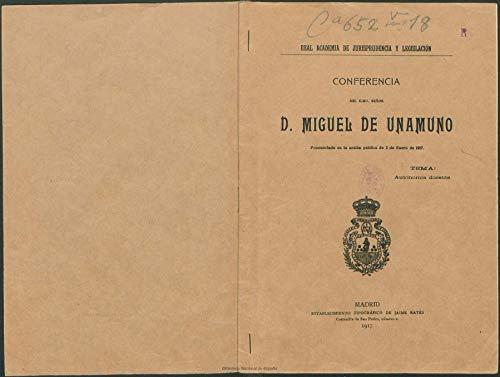 Conferencia del Excmo. señor D. Miguel de Unamuno: Pronunciada el la sesión pública de 3 de enero de 1917 (Spanish Edition)