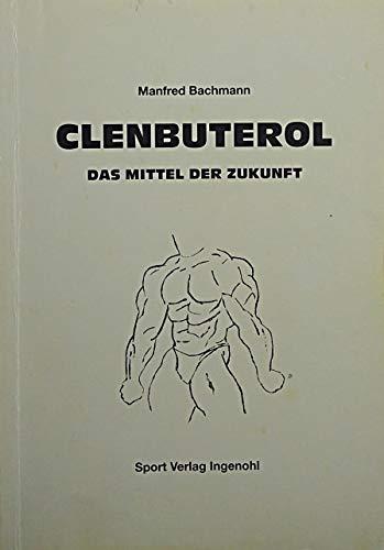 Clenbuterol. Das Mittel der Zukunft