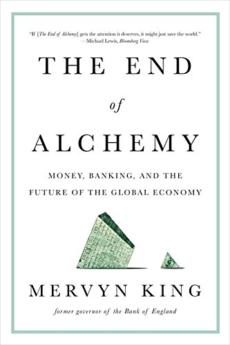 Compare Textbook Prices for The End of Alchemy: Money, Banking, and the Future of the Global Economy Reprint Edition ISBN 9780393353570 by King, Mervyn