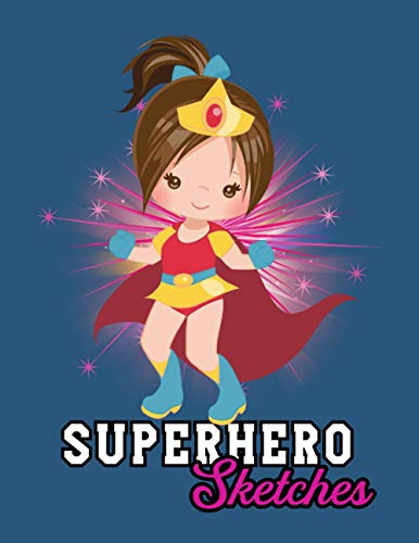 Superhero Sketches for Brunette Girls: This cute sketchbook for women and girls featuring a simple graphic design of a pretty girl in a superhero cape outfit