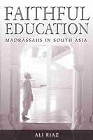 Faithful Education: Madrassahs in South Asia