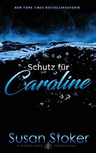 Schutz für Caroline (SEALs of Protection, Band 1)