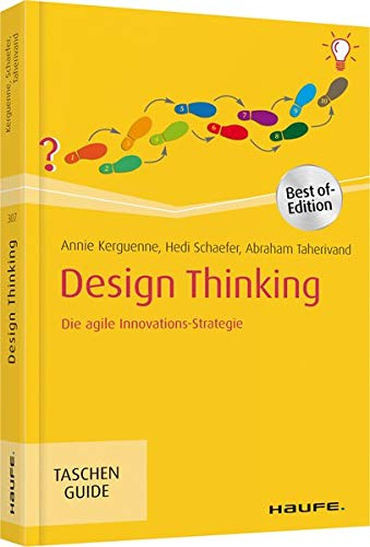 Design Thinking: Die agile Innovations-Strategie (Haufe TaschenGuide)